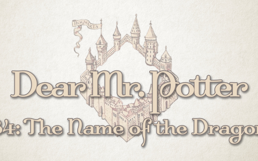Dear Mr. Potter 34: The Name Of The Dragon