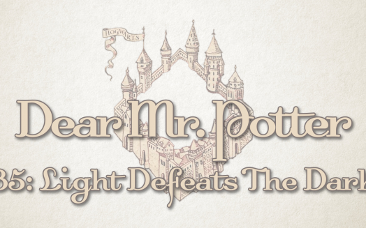 Dear Mr. Potter 35: Light Defeats The Dark