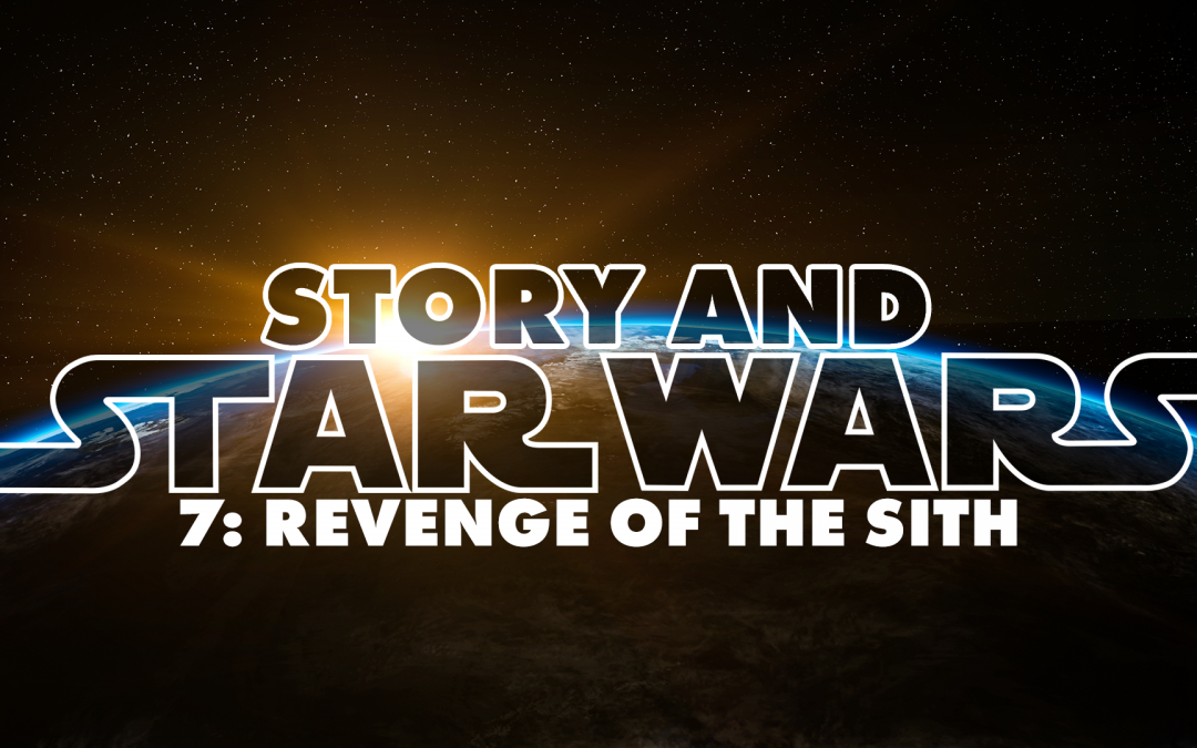 Story And Star Wars 7: Revenge Of The Sith