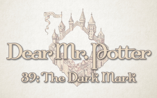 Dear Mr. Potter 39: The Dark Mark