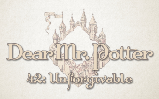 Dear Mr. Potter 42: Unforgivable