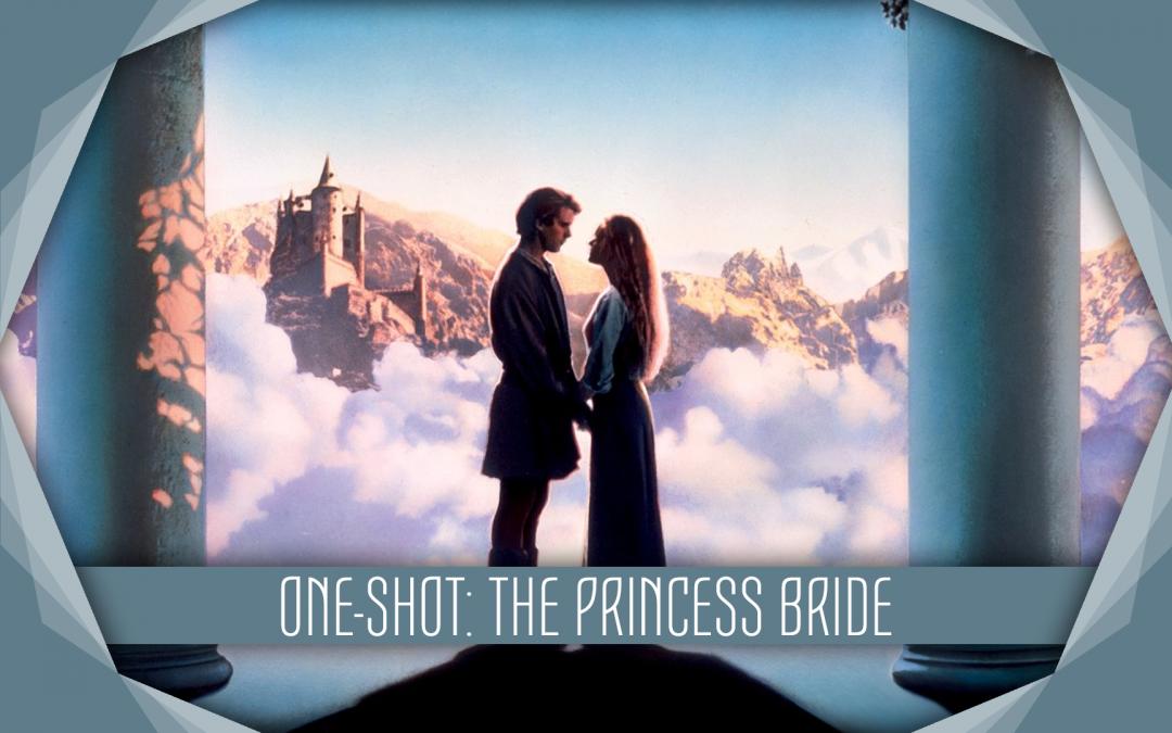 One-Shot: The Princess Bride