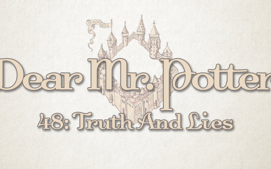 Dear Mr. Potter 48: Truth And Lies
