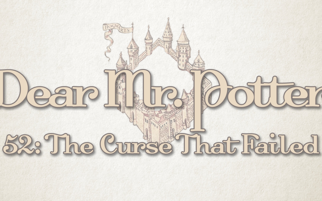 Dear Mr. Potter 52: The Curse That Failed