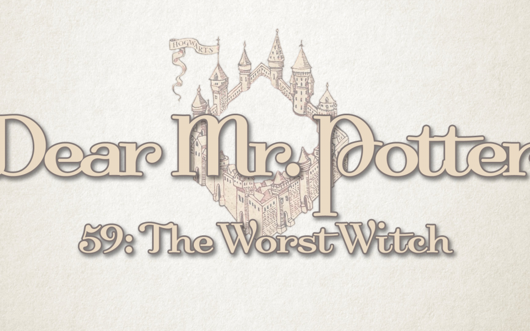 Dear Mr. Potter 59: The Worst Witch