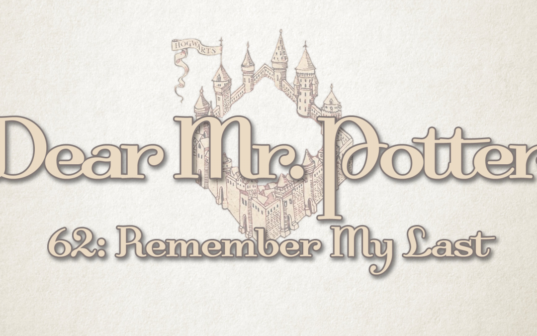 Dear Mr. Potter 62: Remember My Last