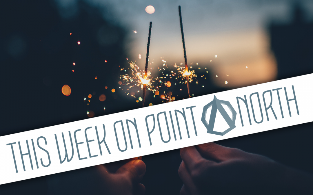 This Week On Point North: July 2nd
